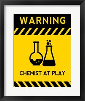 Framed Warning Chemist At Play - Yellow and Black Sign
