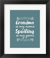 Framed Grandma Is My Name Spoiling Is My Game - Blue