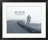 Framed Stay Patient And Trust Your Journey - Foggy Road Grayscale