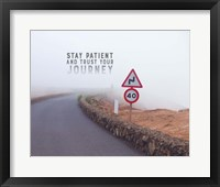 Framed Stay Patient And Trust Your Journey - Foggy Road Color
