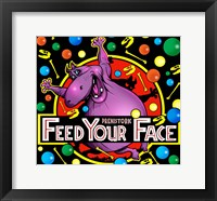 Framed Feed Your Face