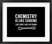 Framed Chemistry Is Like Cooking - Black