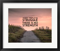 Framed Where There Is No Struggle There Is No Strength - Color