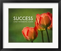 Framed Success And Nothing Less - Flowers Color