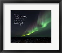 Framed Wisdom Is The Ability To Learn From Change - Night Sky Aurora