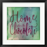 Framed Home Is Where The Chocolate Is