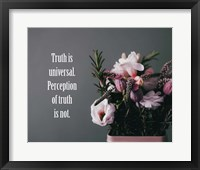 Framed Truth Is Universal - Flowers on Gray Background Pink Tint
