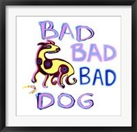 Framed Bad Bad Bad Dog
