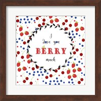 Framed I Love You Berry Much
