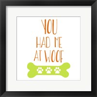 Framed You Had Me At Woof