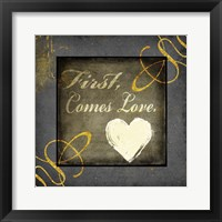 Framed First Comes Love