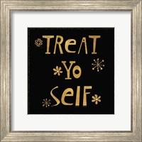 Framed Treat Yo Self