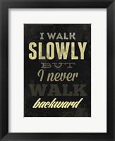 Framed I Walk Slowly