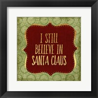 Framed Belive In Santa Claus God