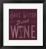 Framed Save Water, Drink Wine