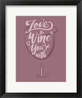 Framed Love the Wine You're With