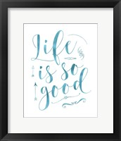 Framed Life is So Good - Blue