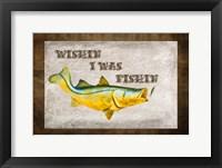 Framed Wishin I Was Fishin III