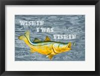 Framed Wishin I Was Fishin