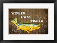 Framed Wishin I Was Fishin II