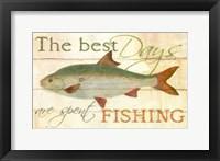 Framed Best Days Fishing