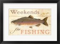 Framed Weekends Fishing