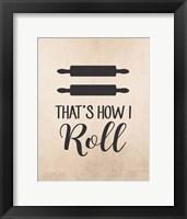 Framed That's How I Roll