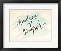 Framed Kindness is Gangster