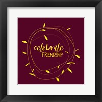 Framed Celebrate Friendship - Burgundy