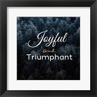 Framed Joyful and Triumphant