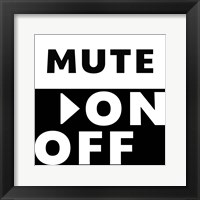 Mute On / Off Framed Print