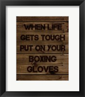 Framed When Life Gets Tough Put On Your Boxing Gloves