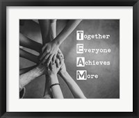 Framed Together Everyone Achieves More - Stacking Hands Grayscale