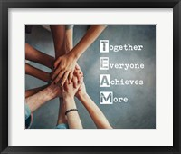 Framed Together Everyone Achieves More - Stacking Hands