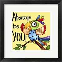 Framed Be You Bird