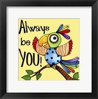 Framed Be You Bird