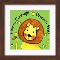 Framed Have Courage Lion