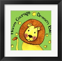 Framed Have Courage Lion