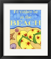 Framed Rather Be At The Beach