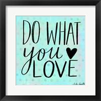 Framed Do What You Love