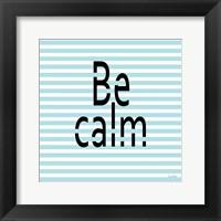 Framed Be Calm