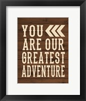 Framed You Are Our Greatest Adventure