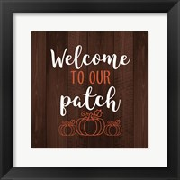 Framed Welcome to Our Patch