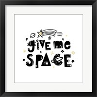 Framed Give Me Space I