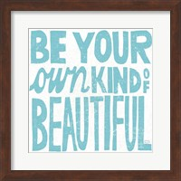 Framed Be Your Own Kind of Beautiful