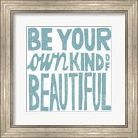 Framed Be Your Own Kind of Beautiful Teal