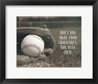 Framed Don't Run Away From Challenges - Baseball Sepia