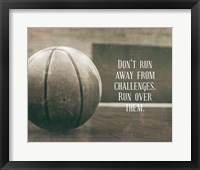 Framed Don't Run Away From Challenges - Basketball Sepia