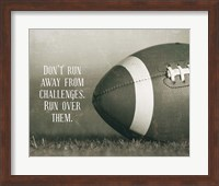 Framed Don't Run Away From Challenges - Football Sepia