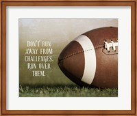 Framed Don't Run Away From Challenges - Football